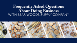 Frequently Asked Questions About Doing Business With Bear Woods Supply Company